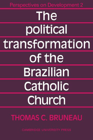 The Political Transformation of the Brazilian Catholic Church (Perspectives on Development)