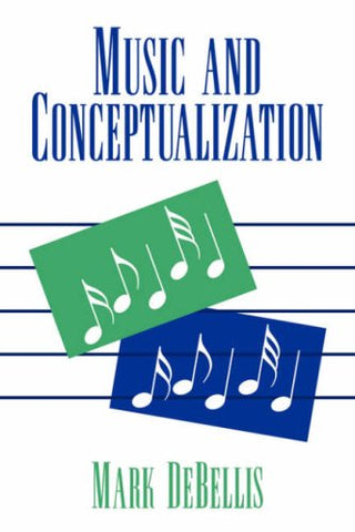 Music and Conceptualization (Cambridge Studies in Philosophy)