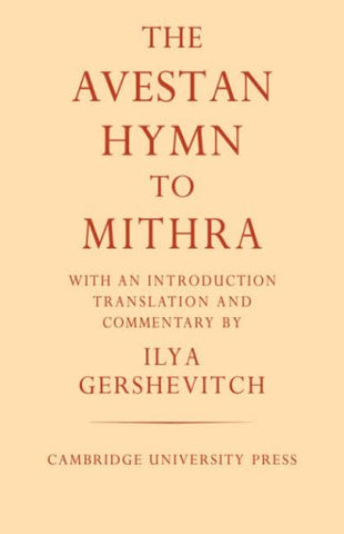 The Avestan Hymn to Mithra (University of Cambridge Oriental Publications)