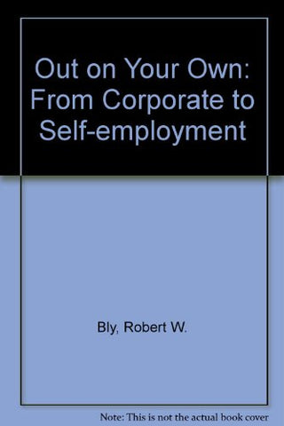 Out on Your Own: From Corporate to Self-Employment