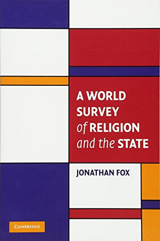 A World Survey of Religion and the State (Cambridge Studies in Social Theory, Religion and Politics)