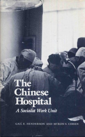 The Chinese Hospital: A Socialist Work Unit