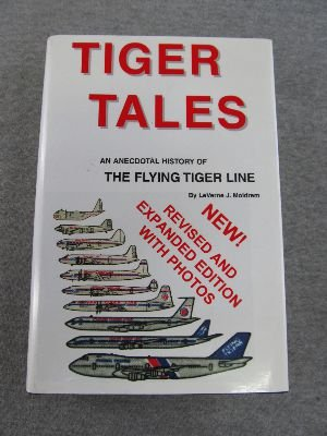 Tiger Tales: An Anecdotal History of the Flying Tiger Line