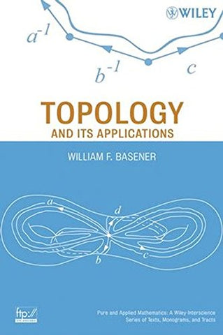 Topology and Its Applications (Pure and Applied Mathematics: A Wiley Series of Texts, Monographs and Tracts)
