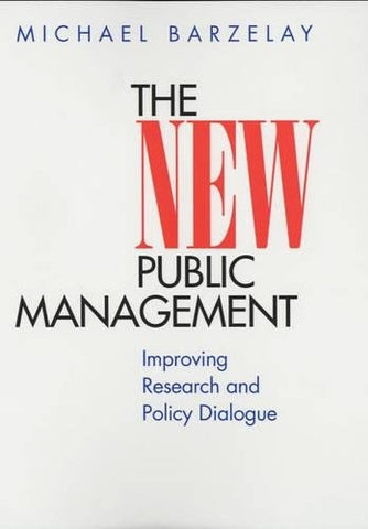 The New Public Management: Improving Research and Policy Dialogue (Wildavsky Forum Series)