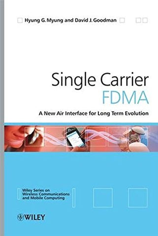 Single Carrier FDMA: A New Air Interface for Long Term Evolution