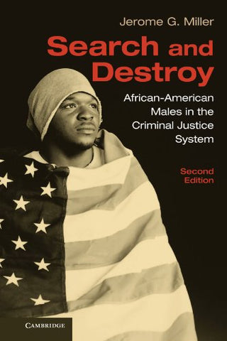 Search and Destroy: African-American Males in the Criminal Justice System