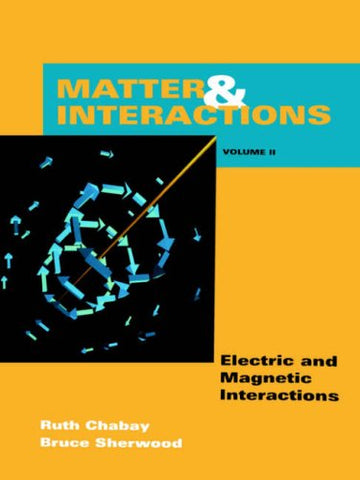 Matter & Interaction II: Electric & Magnetic Interactions