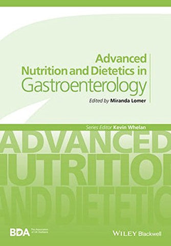 Advanced Nutrition and Dietetics in Gastroenterology (Advanced Nutrition and Dietetics (BDA))