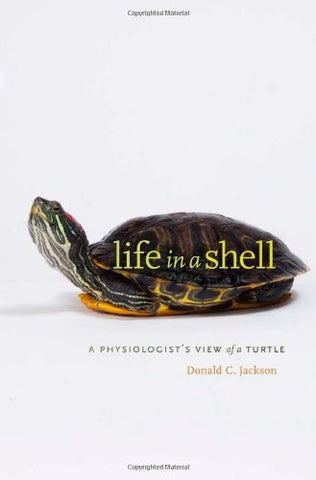Life in a Shell: A Physiologists View of a Turtle