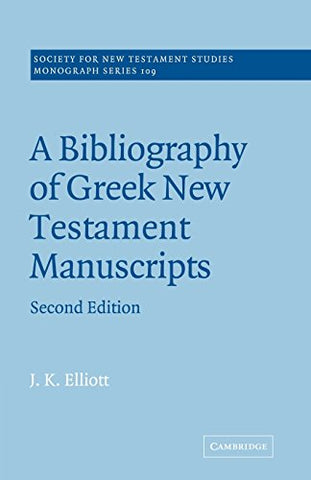 A Bibliography of Greek New Testament Manuscripts (Society for New Testament Studies Monograph Series)