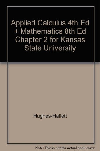 Applied Calculus 4th Edition with Mathematics 8th Edition Chapter 2 for Kansas State University
