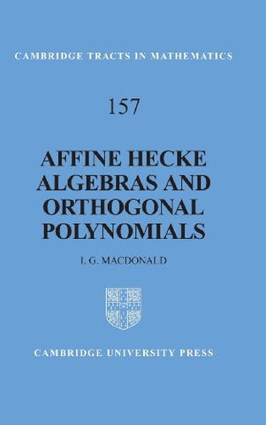 Affine Hecke Algebras and Orthogonal Polynomials (Cambridge Tracts in Mathematics)