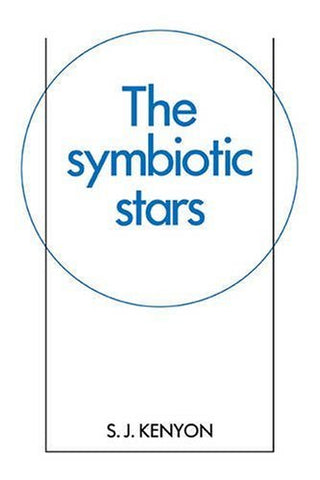 The Symbiotic Stars (Cambridge Astrophysics)
