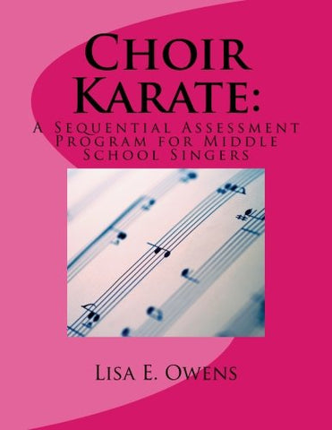 Choir Karate:: A Sequential Assessment Program for Middle School Singers