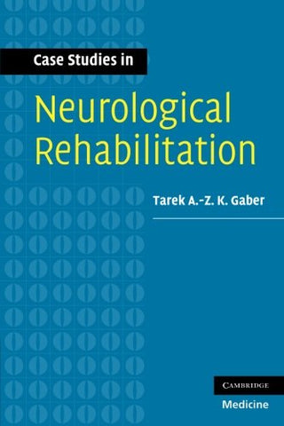 Case Studies in Neurological Rehabilitation (Medicine)