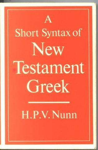 A Short Syntax of New Testament Greek