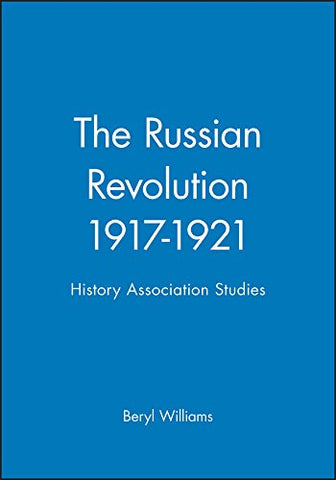 The Russian Revolution, 1917-1921 (Historical Association Studies)