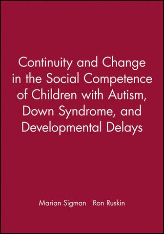 Continuity and Change in the Social Competence of Children With Autism, Down Syndrome, and Developmental Delays (Monographs of the Society for Research)