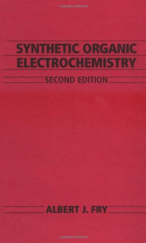 Synthetic Organic Electrochemistry, 2nd Edition