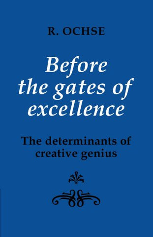 Before the Gates of Excellence: The Determinants of Creative Genius (Cambridge Greek and Latin Classics)