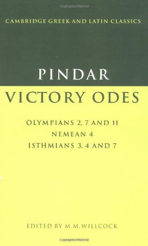 Pindar: Victory Odes: Olympians 2, 7 and 11; Nemean 4; Isthmians 3, 4 and 7 (Cambridge Greek and Latin Classics)