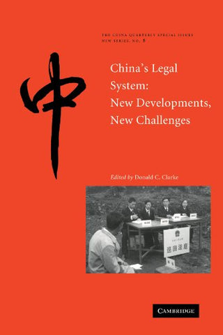 China's Legal System: New Developments, New Challenges (The China Quarterly Special Issues)