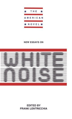 New Essays on White Noise (The American Novel)
