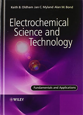 Electrochemical Science and Technology: Fundamentals and Applications