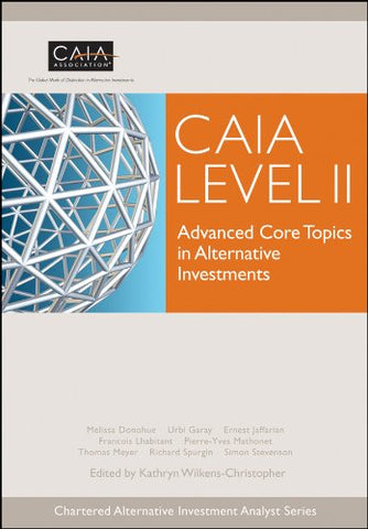 CAIA Level II: Advanced Core Topics in Alternative Investments