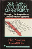Software Acquisition Management: Managing the Acquisition of Custom Software Systems (Wiley Series in Software Engineering Practice)