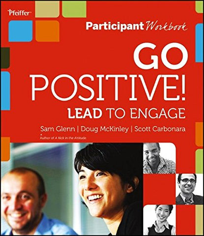 Go Positive! Lead to Engage Participant Workbook