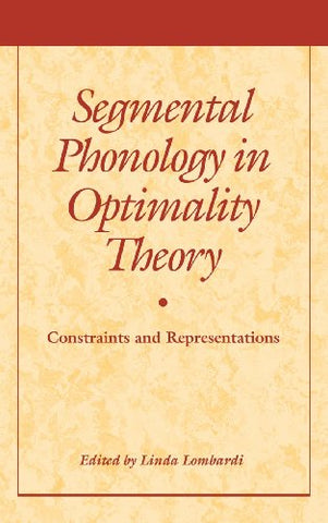 Segmental Phonology in Optimality Theory: Constraints and Representations