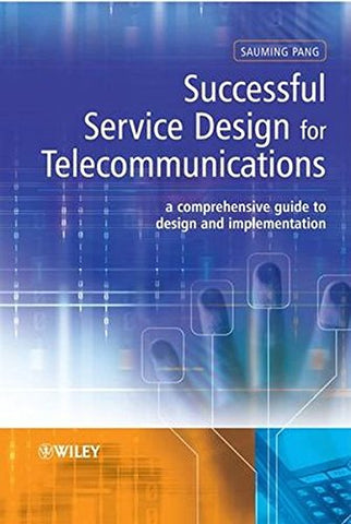 Successful Service Design for Telecommunications: A comprehensive guide to design and implementation
