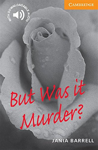 But Was it Murder? Level 4 (Cambridge English Readers)