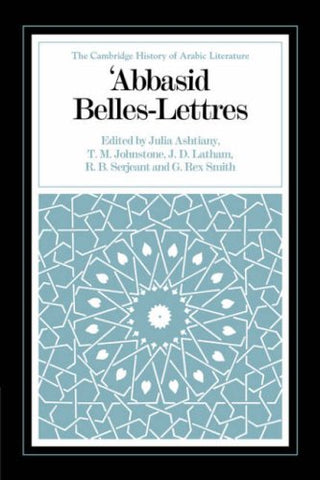 Abbasid Belles Lettres (The Cambridge History of Arabic Literature)
