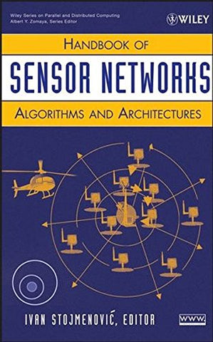Handbook of Sensor Networks: Algorithms and Architectures (Wiley Series on Parallel and Distributed Computing)