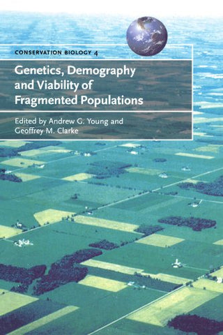 Genetics, Demography and Viability of Fragmented Populations (Conservation Biology)