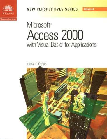 New Perspectives on Microsoft Access 2000 with VBA - Advanced (New Perspectives (Course Technology Paperback))