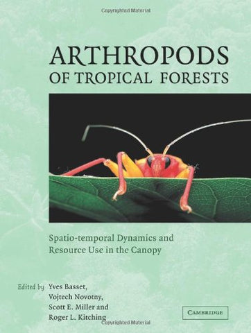 Arthropods of Tropical Forests: Spatio-Temporal Dynamics and Resource Use in the Canopy