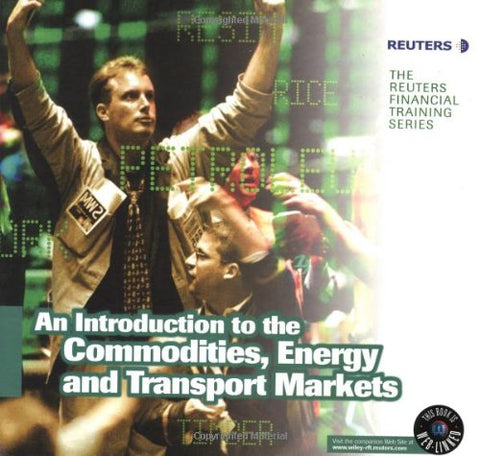An Introduction to The Commodities, Energy & Transport Markets (Reuters: Our World Now)