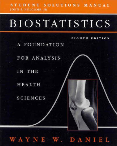 Biostatistics, Student Solutions Manual: A Foundation for Analysis in the Health Sciences (Wiley Series in Probability and Statistics)