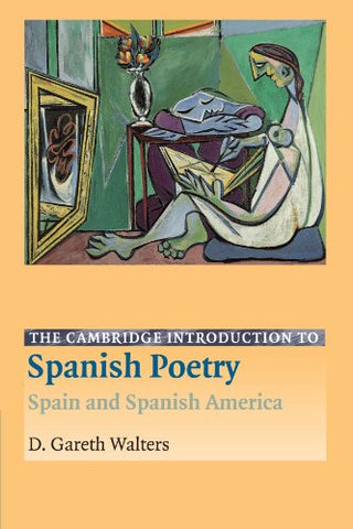 The Cambridge Introduction to Spanish Poetry: Spain and Spanish America (Cambridge Introductions to Literature)
