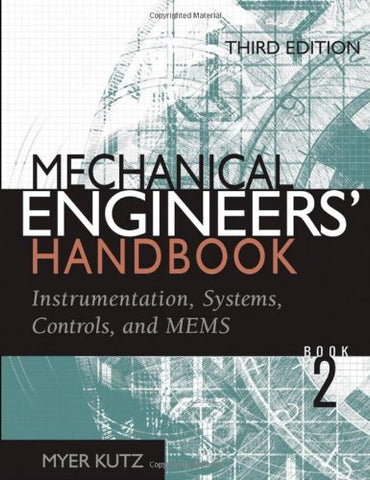 Mechanical Engineers' Handbook, Volume 2: Instrumentation, Systems, Controls, and MEMS