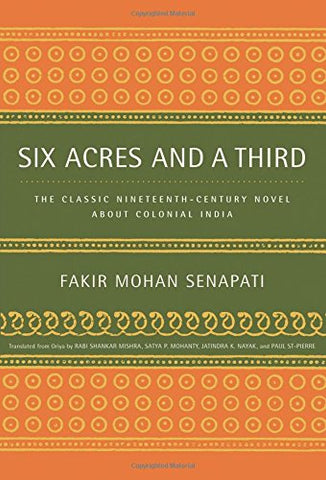 Six Acres and a Third: The Classic Nineteenth-Century Novel about Colonial India