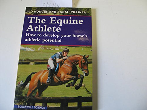 The Equine Athlete: How to Develop Your Hourse's Athletic Potential