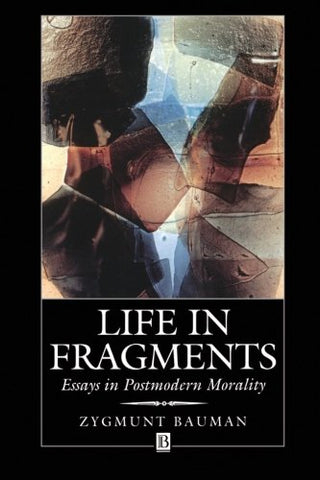 Life in Fragments: Essays in Postmodern Morality