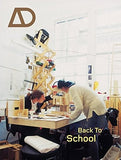 Back to School: Architectural Education - the Information and the Argument (Architectural Design)