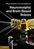 Neuromorphic and Brain-Based Robots