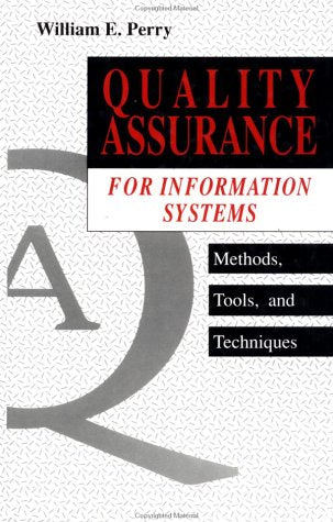 Quality Assurance for Information Systems: Methods, Tools, and Techniques